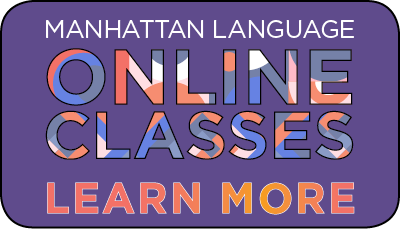 MANHATTAN LANGUAGE HOMEPAGE ONLINE CLASSES